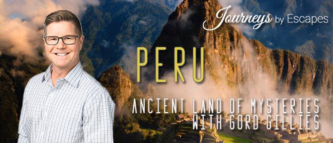 Collette Vacations & Journey By Escapes: Peru with Gord Gillies
