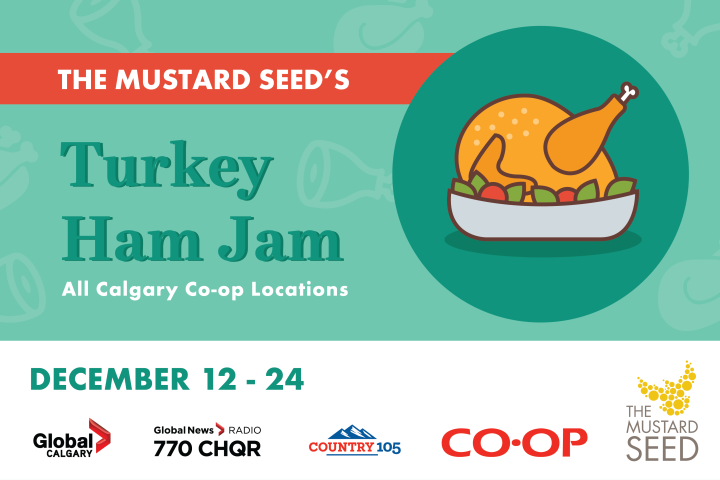 Global Calgary and 770 CHQR support: The Mustard Seed's Turkey Ham Jam